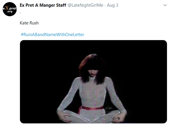 2019-08-02 RuinBandNameWith1Letter Kate Rush